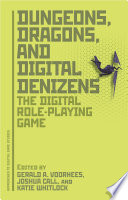 Dungeons  Dragons  and Digital Denizens