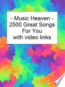 Music Heaven  2500 Great Songs with Youtube Links