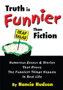 Truth Is Funnier Than Fiction