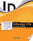 Aprender InDesign CS6 con 100 ejercicios pr  cticos
