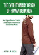 The Evolutionary Origin Of Human Behavior