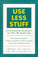 Ebook Use Less Stuff Epub Robert M. Lilienfeld,William L. Rathje Apps Read Mobile