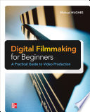 digital-filmmaking-for-beginners-a-practical-guide-to-video-production