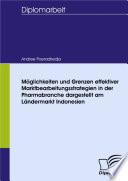 M  glichkeiten und Grenzen effektiver Marktbearbeitungsstrategien in der Pharmabranche dargestellt am L  ndermarkt Indonesien