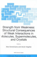 Strength from Weakness: Structural Consequences of Weak Interactions in Molecules, Supermolecules, and Crystals