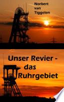 Unser Revier   das Ruhrgebiet
