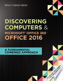 Shelly Cashman Series Discovering Computers   Microsoft Office 365   Office 2016  A Fundamental Combined Approach