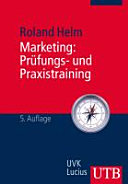 Marketing: Prüfungs- und Praxistraining