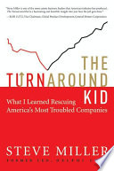 The Turnaround Kid : messy, unpleasant work of salvaging america's lost...
