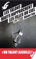 Les talons hauts rapprochent les filles du ciel   Prix du premier roman du festival de Beaune 2012