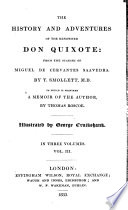 The History And Adventures Of The Renowned Don Quixote To Which Is Prefixed A Memoir Of The Author By T Roscoe Illustrated By George Cruikshank