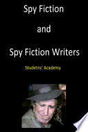 Spy Fiction and Spy Fiction Writers