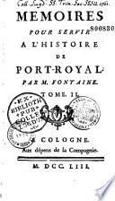 M Moires Pour Servir L Histoire De Port Royal Par M Fontaine