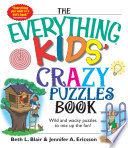 The Everything Kids  Crazy Puzzles Book