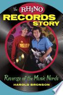 The Rhino Records Story