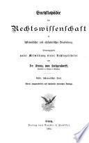 Encyklopädie der Rechtswissenschaft in systematischer Bearbeitung