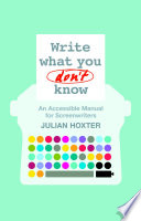 Write What You Don't Know: An Accessible Manual for Screenwriters