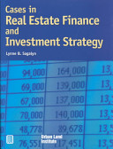 Cases in Real Estate Finance and Investment Strategy