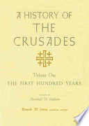 A History of the Crusades  The first hundred years  edited by M  W  Baldwin