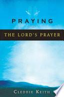 Praying the Lord s Prayer
