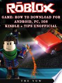 Roblox Game: How to Download for Android, Pc, Ios, Kindle + Tips Unofficial