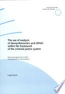 The Use of Analysis of Deoxyribonucleic Acid  DNA  Within the Framework of the Criminal Justice System
