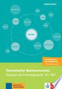 Thematischer Basiswortschatz  Deutsch als Fremdsprache A1 B1   Mit   bersetzungen und Erl  uterungen auf Englisch