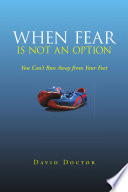 When Fear Is Not an Option