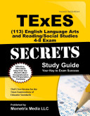 TExES  113  English Language Arts and Reading Social Studies 4 8 Exam Secrets Study Guide