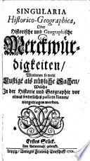 Singularia historico-imperatoriae, Oder denkwürdige Kayser-Historie von Julio Caesare an bis auf Josephum I.