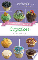 Baker S Field Guide To Cupcakes