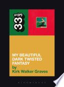 My beautiful dark twisted fantasy / Kirk Walker Graves.