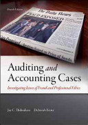 Auditing and Accounting Cases  Investigating Issues of Fraud and Professional Ethics