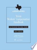 Texas Workers' Compensation Handbook, 2014 Edition