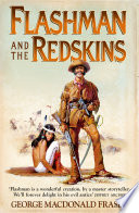 Flashman And The Redskins The Flashman Papers Book 6  book
