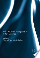 The 1970s and Its Legacies in India s Cinemas