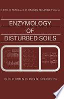Enzymology Of Disturbed Soils book