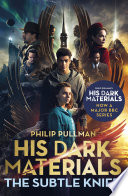 The Subtle Knife: His Dark Materials 2 by Philip Pullman