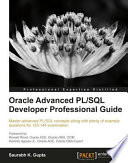 Oracle Advanced PL SQL Developer Professional Guide