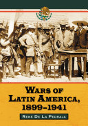 Wars of Latin America, 1899Ð1941