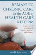 Remaking Chronic Care In The Age Of Health Care Reform