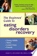 The Beginner s Guide to Eating Disorders Recovery