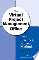 The Virtual Project Management Office : technology and global businesses and...
