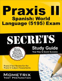 Praxis II Spanish World Language  5195  Exam Secrets Study Guide  Praxis II Test Review for the Praxis II Subject Assessments
