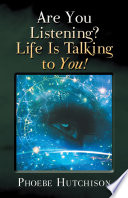 Are You Listening  Life Is Talking to You