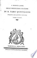 I dodici libri delle Instituzioni oratorie di M. Fabio Quintiliano tradotti ed illustrati con note. Tomo primo [-quarto]