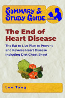 Summary and Study Guide   the End of Heart Disease  Including Diet Cheat Sheet
