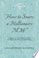 How To Snare A Millionaire Now