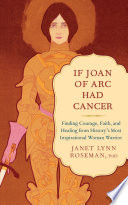 If Joan of Arc Had Cancer