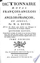 Boyer's royal dictionary abridged, English and French and French and English